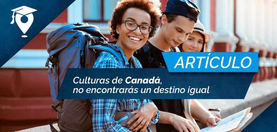 Culturas de Canadá, no encontrarás un destino igual