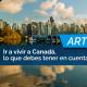 Ir a vivir a Canadá, lo que debes tener en cuenta