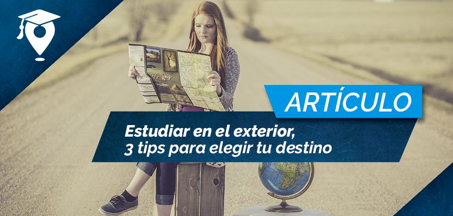 Estudiar en el exterior, 3 tips para elegir tu destino