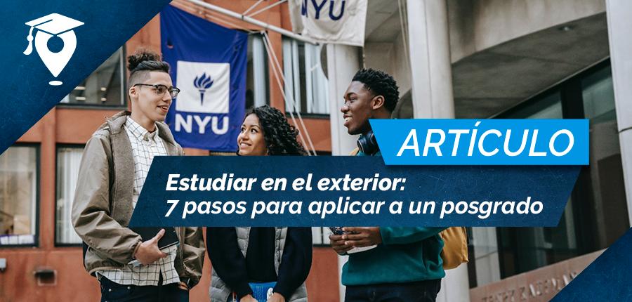 Estudiar en el exterior: 7 pasos para aplicar a un posgrado